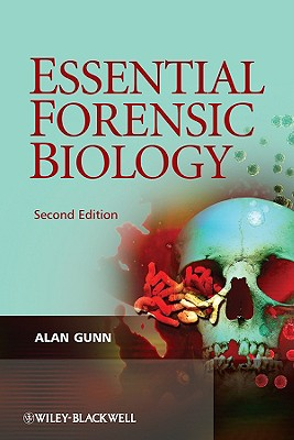 Essential Forensic Biology By Gunn, Alan